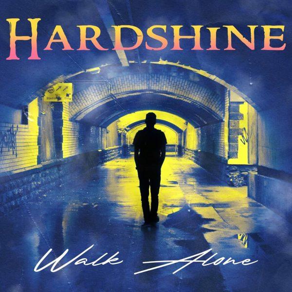 Hardshine Walk Alone